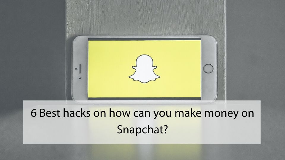 can you make money on Snapchat