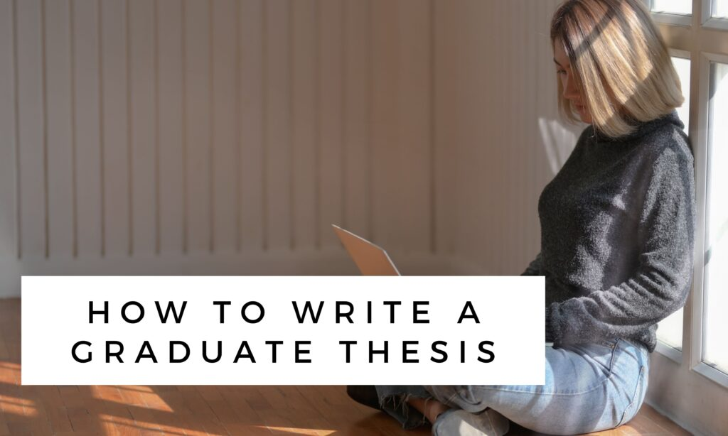 How to write a graduate thesis