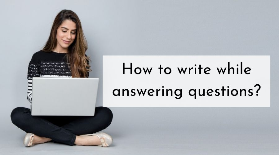 How to write while answering questions