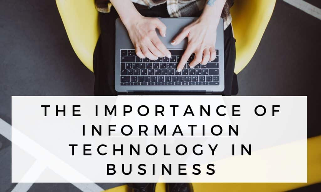IMPORTANCE OF INFORMATION TECHNOLOGY IN BUSINESS